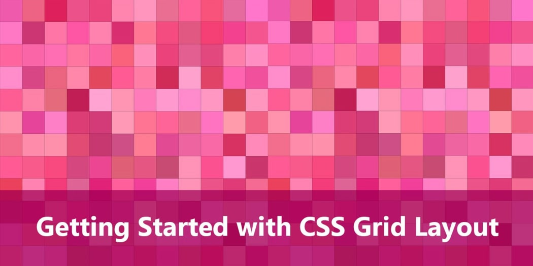 Getting Started with CSS Grid Layout