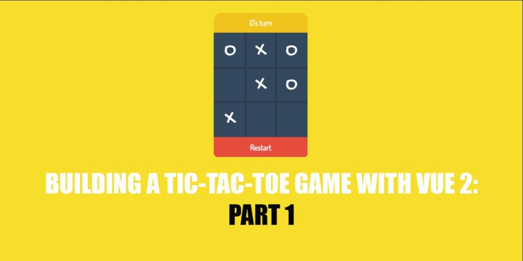Building a Tic-Tac-Toe Game with Vue 2: Part 1