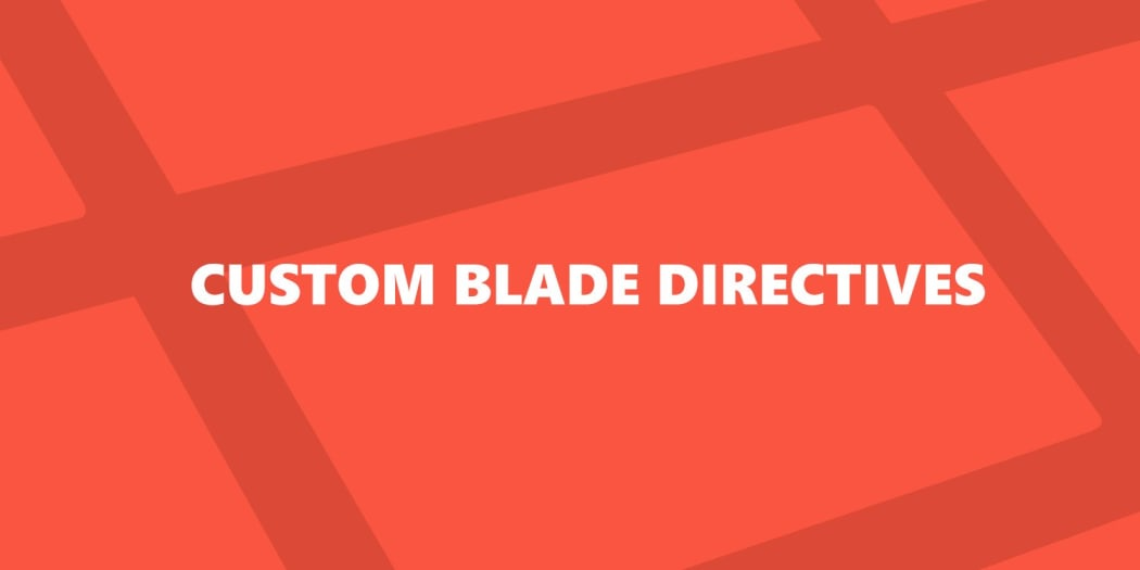 All About Writing Custom Blade Directives ― Scotch io