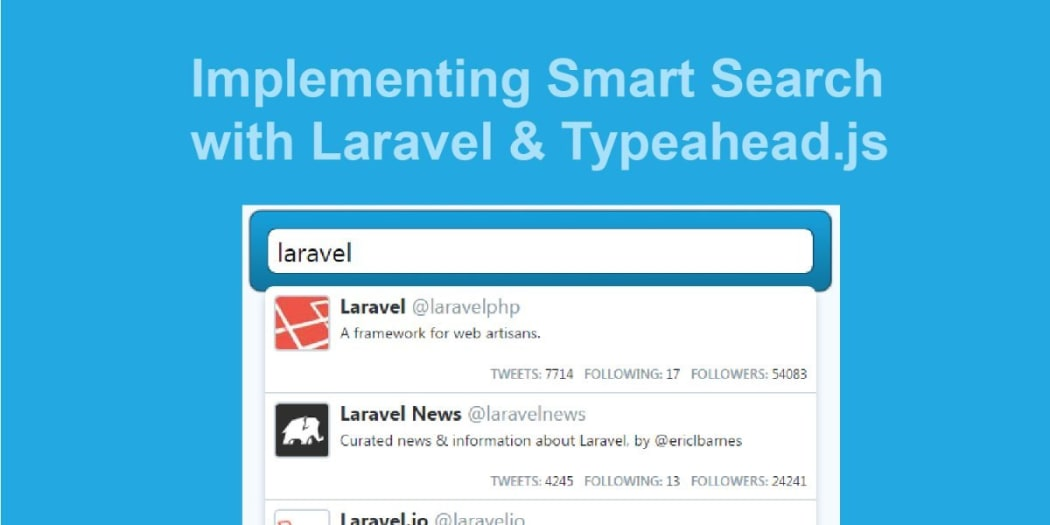Implementing Smart Search with Laravel and Typeahead js ― Scotch io