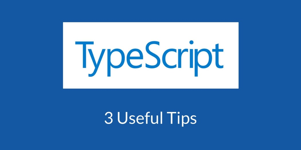 3 Useful TypeScript Tips for Angular ― Scotch io