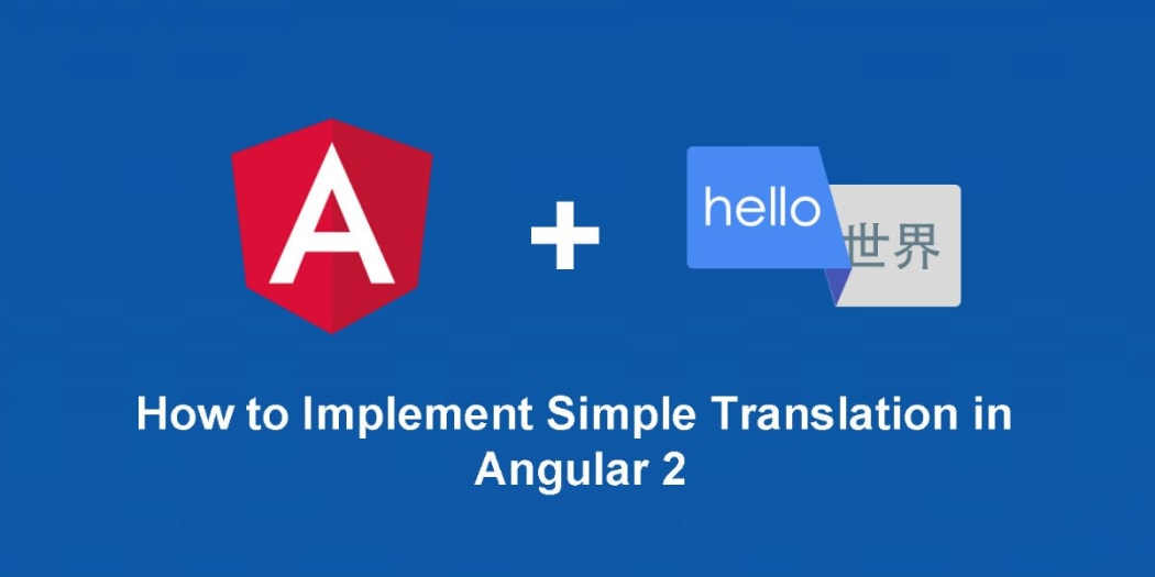 Simple Language Translation in Angular 2 (Part 1)