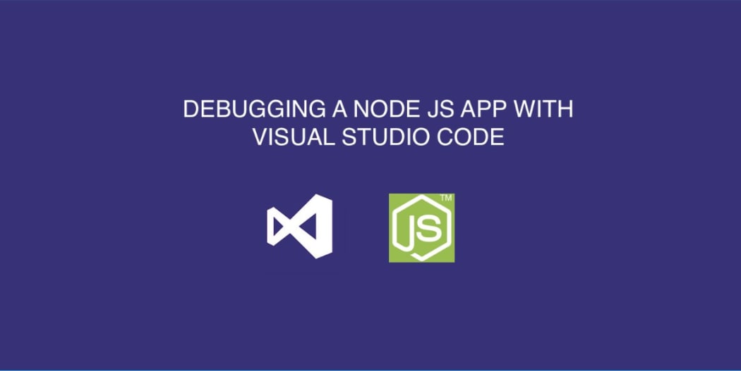 Debug a Node App Inside of Visual Studio Code