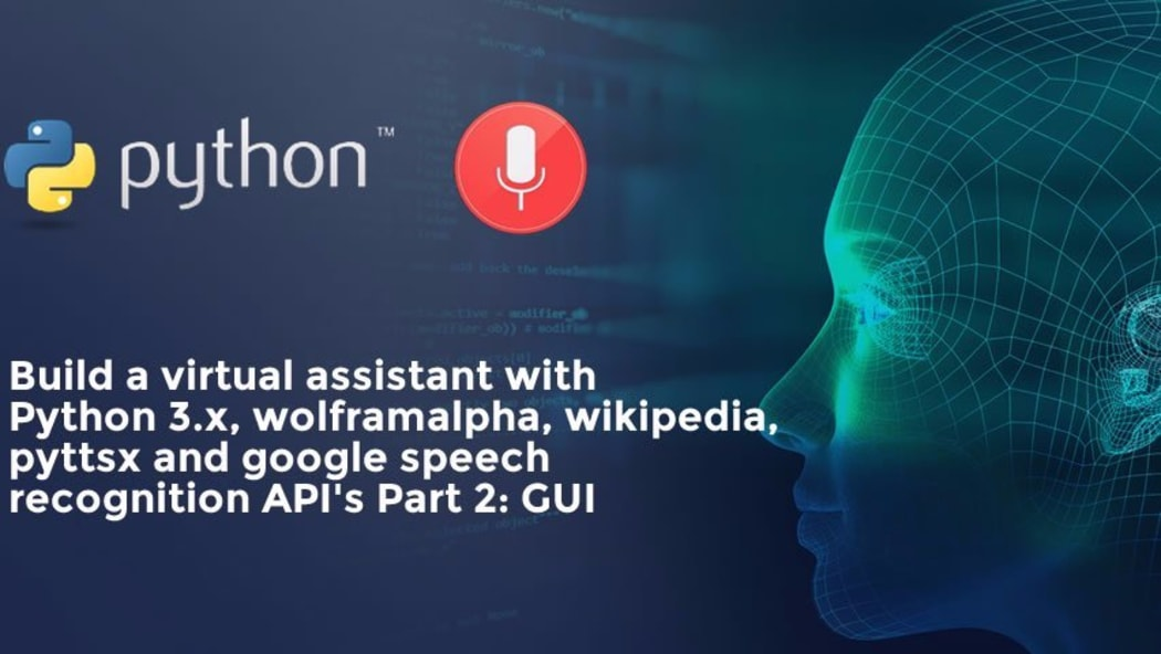 Build a virtual assistant in Python 3.x using wolframalpha, Wikipedia, pyttsx and speech recognition API's [Part 2]