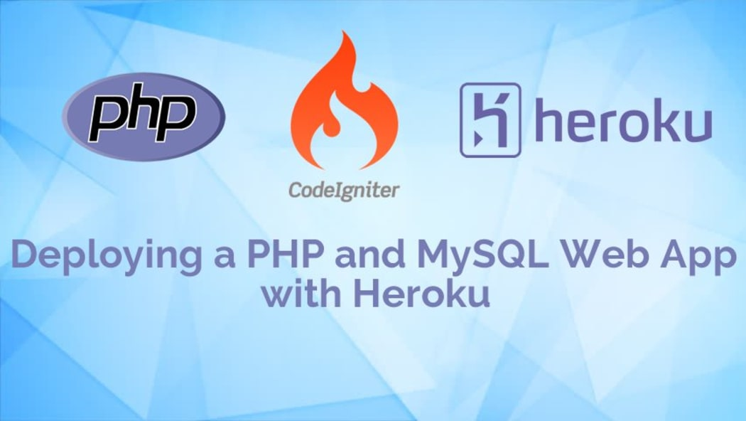 Deploying a PHP and MySQL Web App with Heroku ― Scotch io