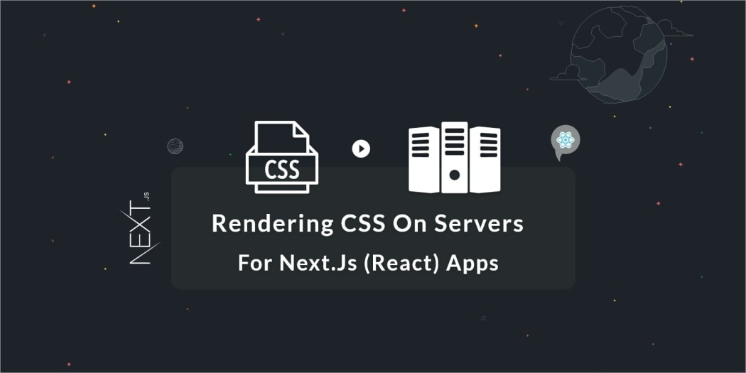 Rendering CSS on Servers for Next js (React) Apps ― Scotch io