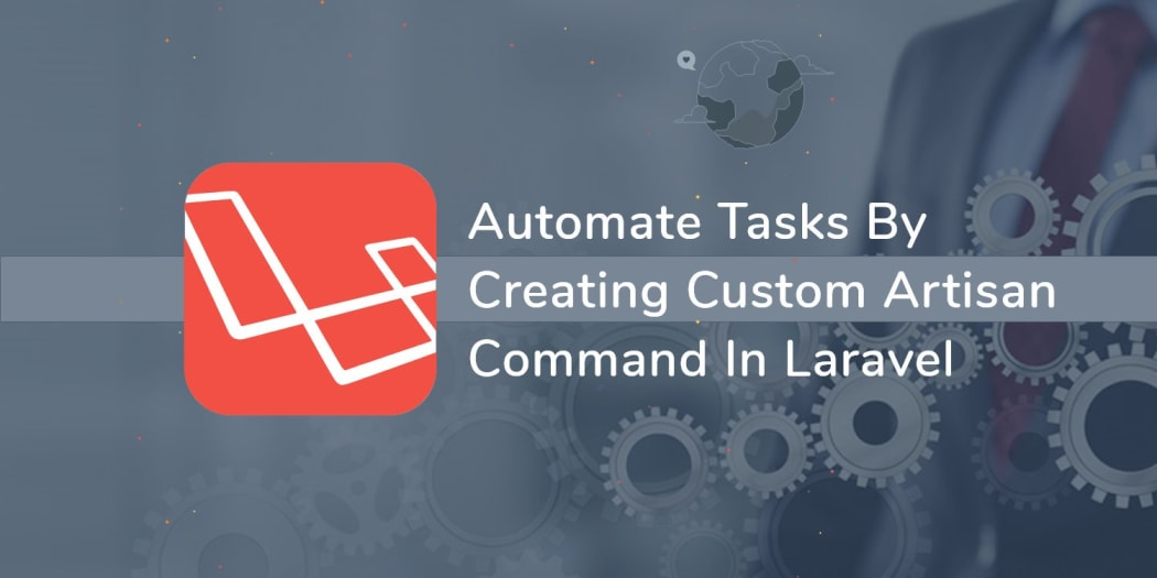 Automate Tasks by Creating Custom Artisan command in Laravel