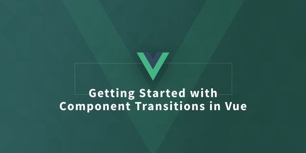 Getting Started with Component Transitions in Vue ― Scotch io
