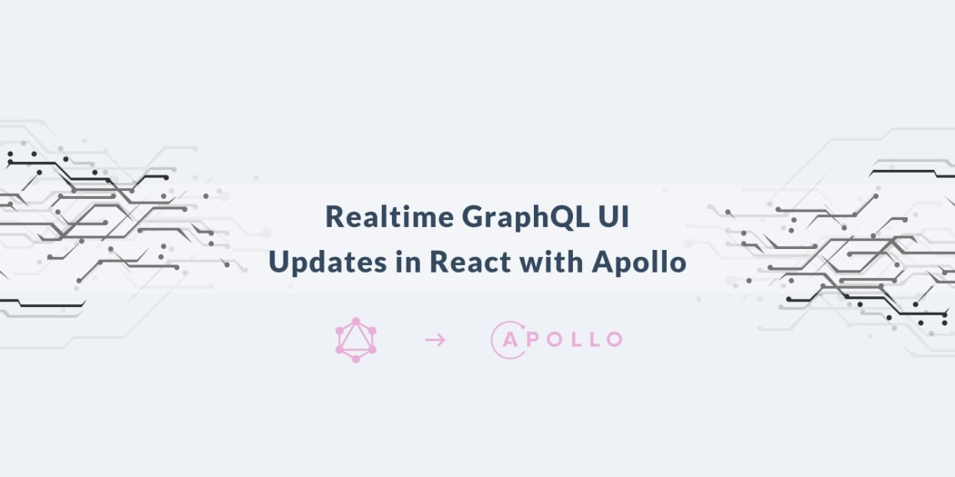 Realtime GraphQL UI Updates in React with Apollo.