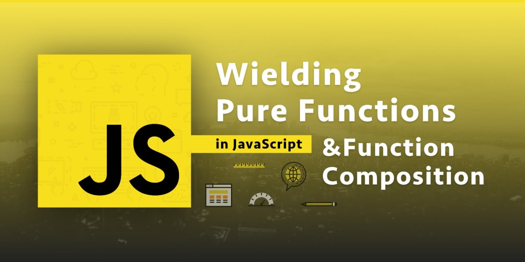 Wielding Pure Functions in JavaScript and Function Composition