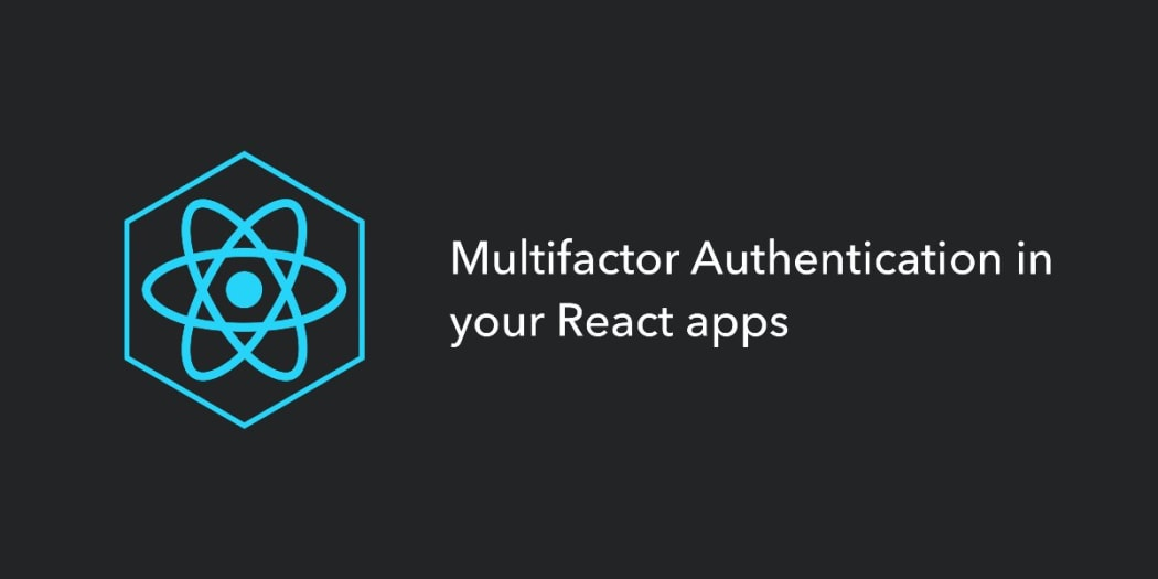 Multifactor Authentication in your React Apps