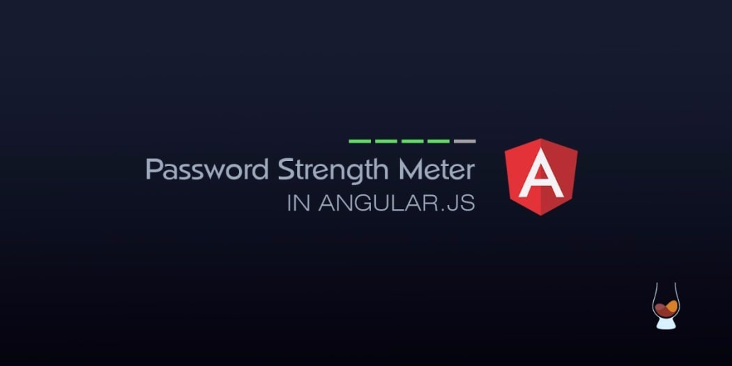 Password Strength Meter in AngularJS ― Scotch io