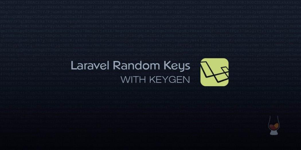 Laravel Random Keys with Keygen ― Scotch io