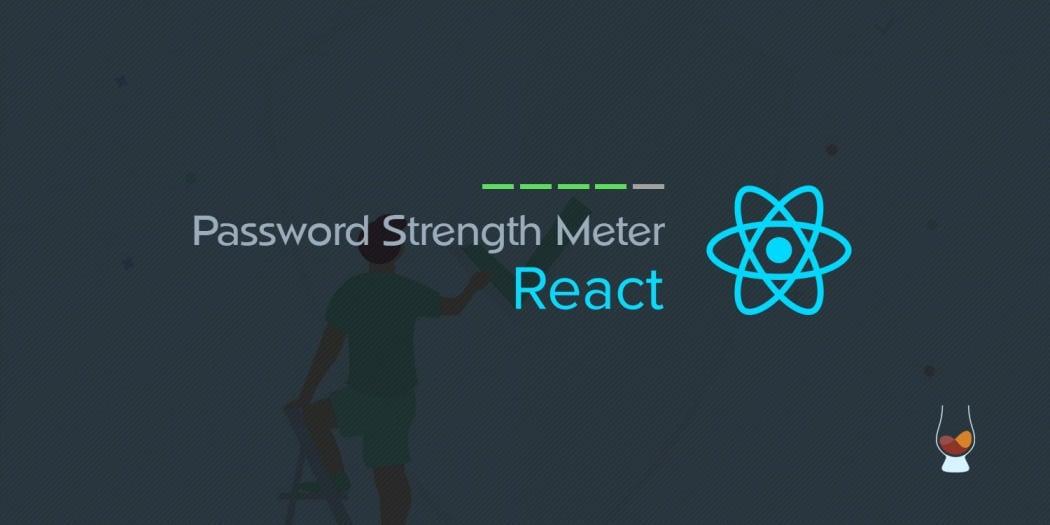 Password Strength Meter In React ― Scotch io