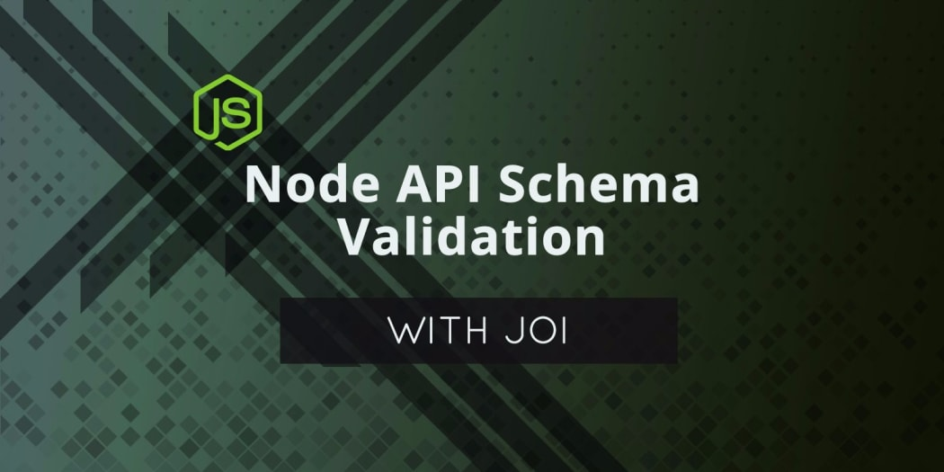 Node API Schema Validation with Joi ― Scotch io