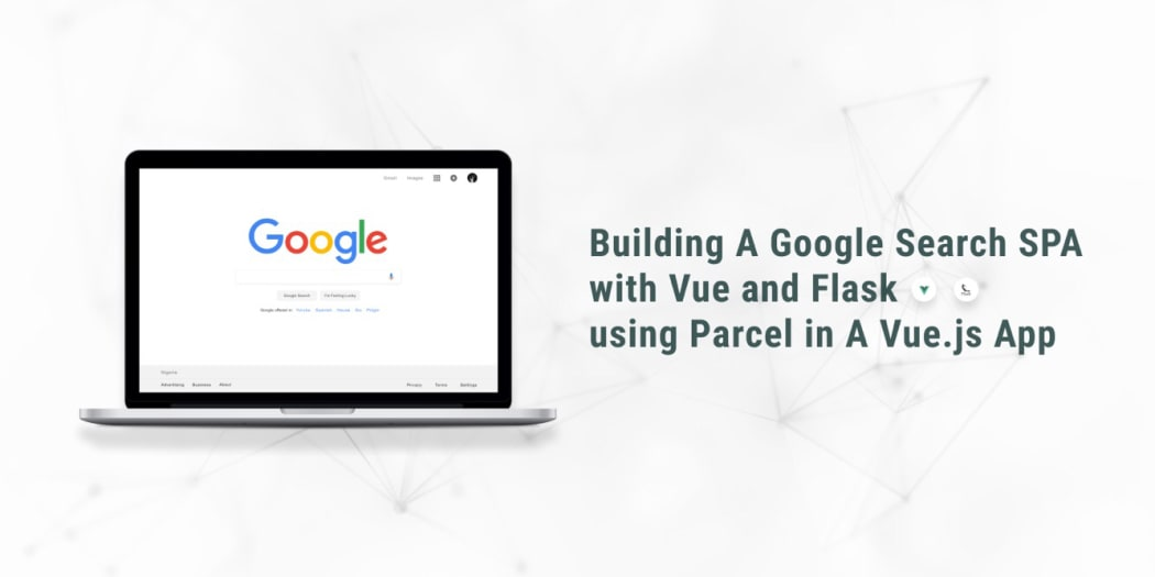 Building a Google search clone SPA with Vue and Flask ― Scotch io
