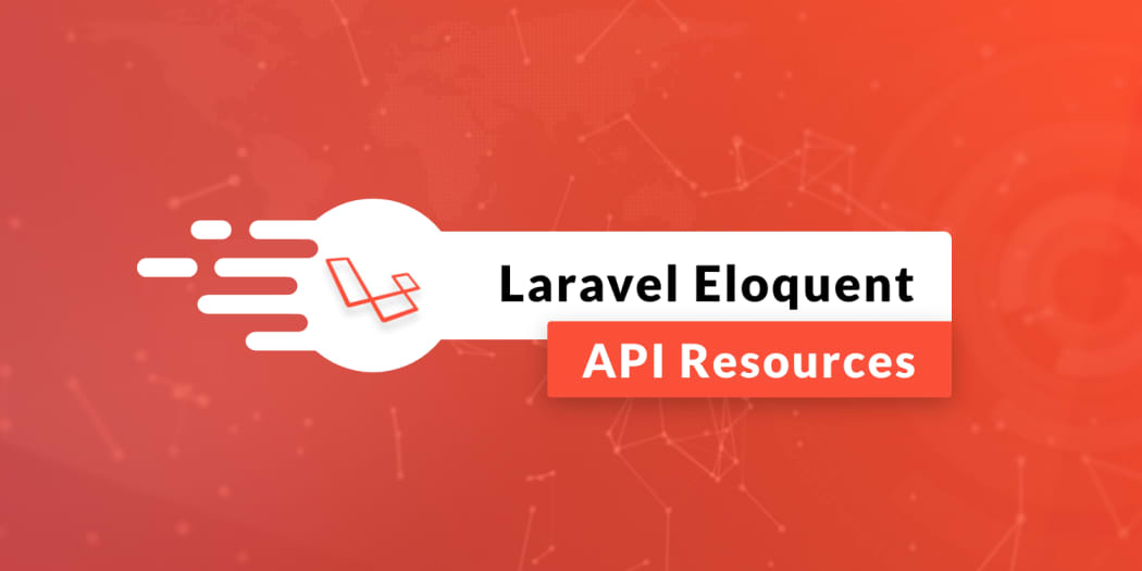 Laravel Eloquent: API Resources