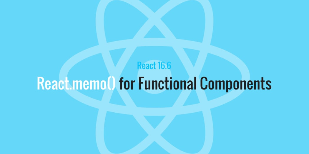 React 16.6: React.memo() for Functional Components Rendering Control