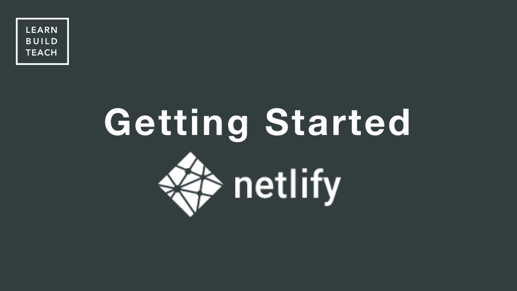 Get Started with Netlify: The Simplest Way to Deploy Your JavaScript Apps