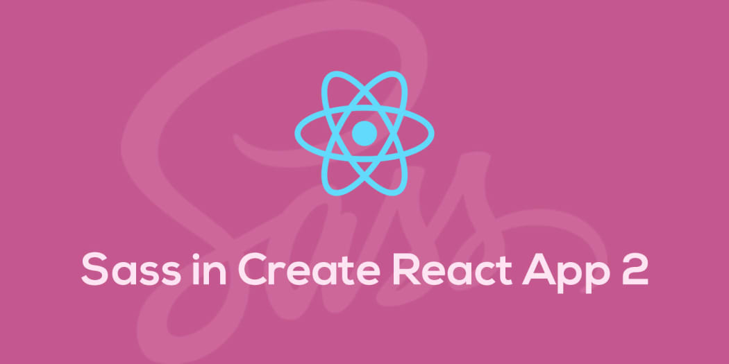 Using Sass in Create React App v2