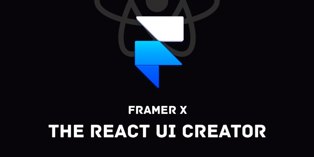Get to Know Framer X: The React UI Creator