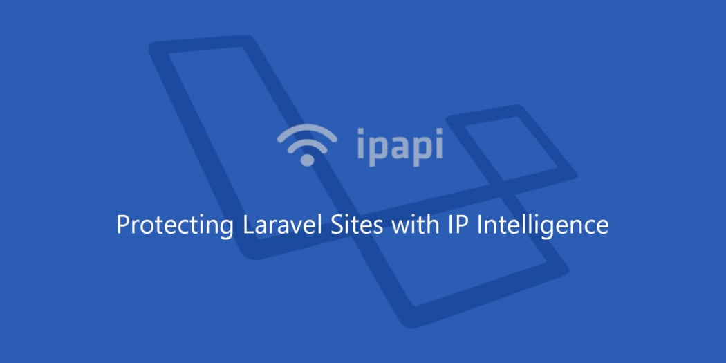 Protecting Laravel Sites with IP Intelligence ― Scotch io