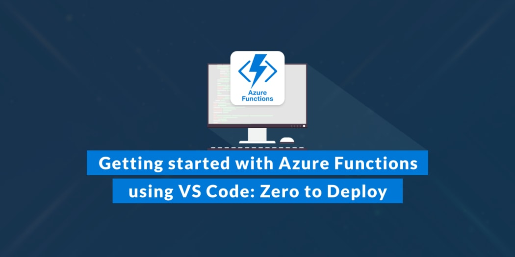 Getting started with Azure Functions using VS Code: Zero to