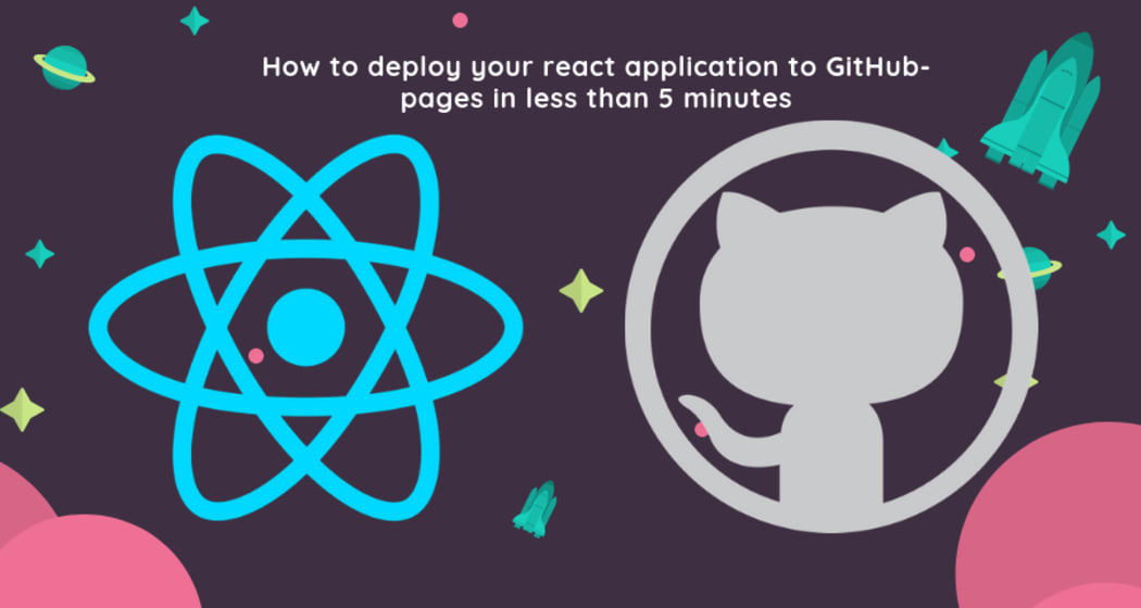 Deploying React Applications to Github Pages ― Scotch io