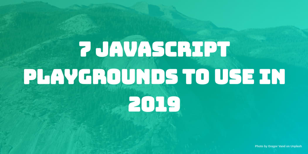 7 JavaScript Playgrounds to Use in 2019