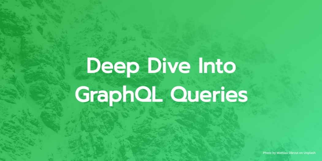 Deep Dive Into GraphQL Queries ― Scotch io