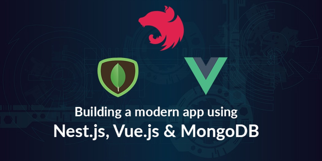 Building a modern app using Nest js, MongoDB and Vue js
