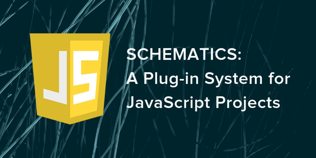 Schematics: A Plug-in System for JavaScript Projects