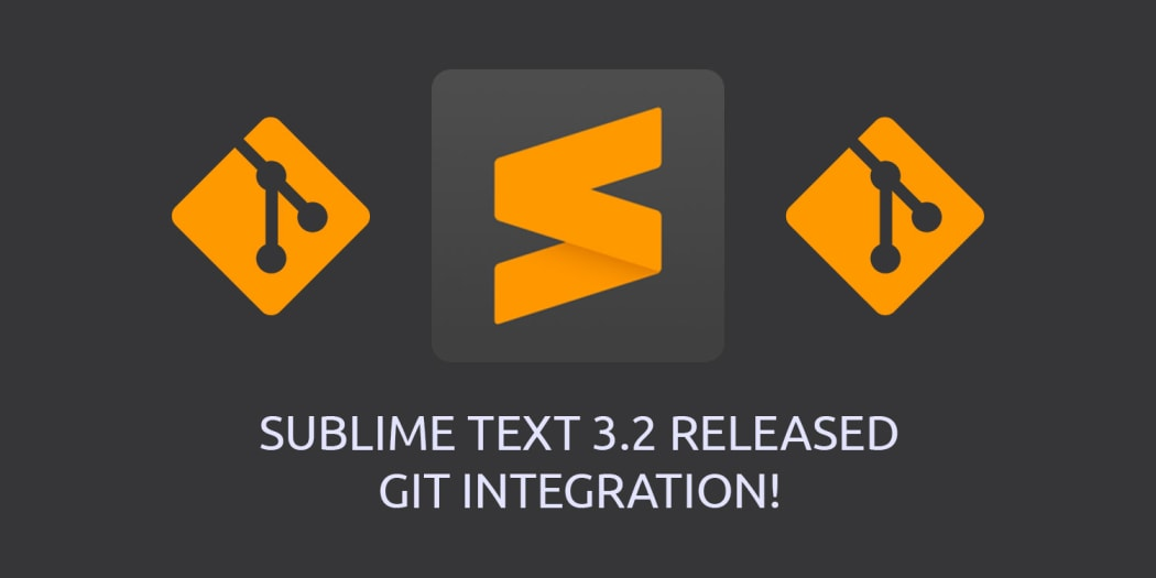 Sublime Text 3 2 Is Out! Git Integrated and Still Blazing