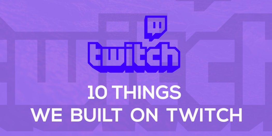 The 10 Things We Built on Twitch in March ― Scotch io