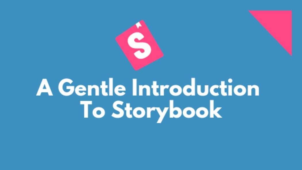 An Introduction To Storybook: Organize How You Build JS Components
