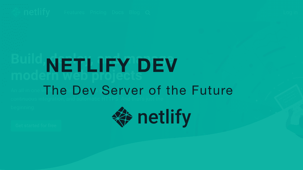 Netlify Dev - The Power of Netlify on Your Local Computer