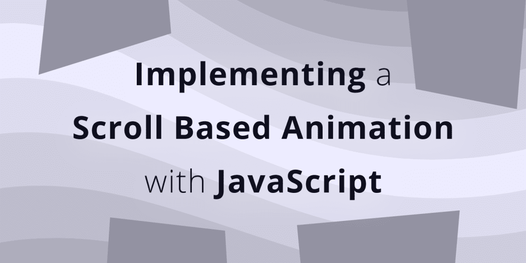 Implementing a Scroll Based Animation with JavaScript