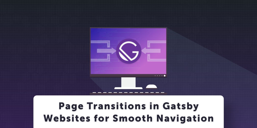 Animated Page Transitions in Gatsby Websites
