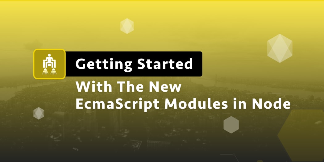 New ECMAScript Modules in Node v12