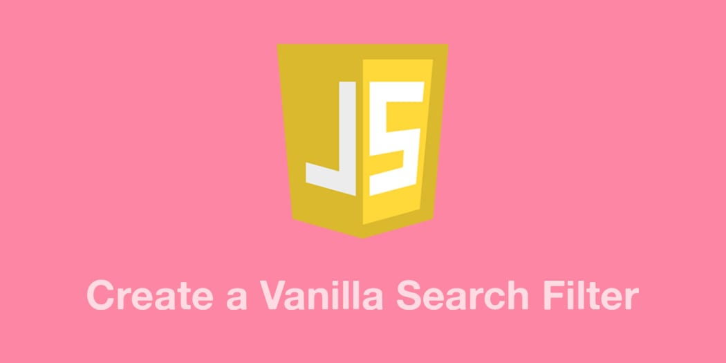 Quick and Simple Search Filter Using Vanilla JavaScript