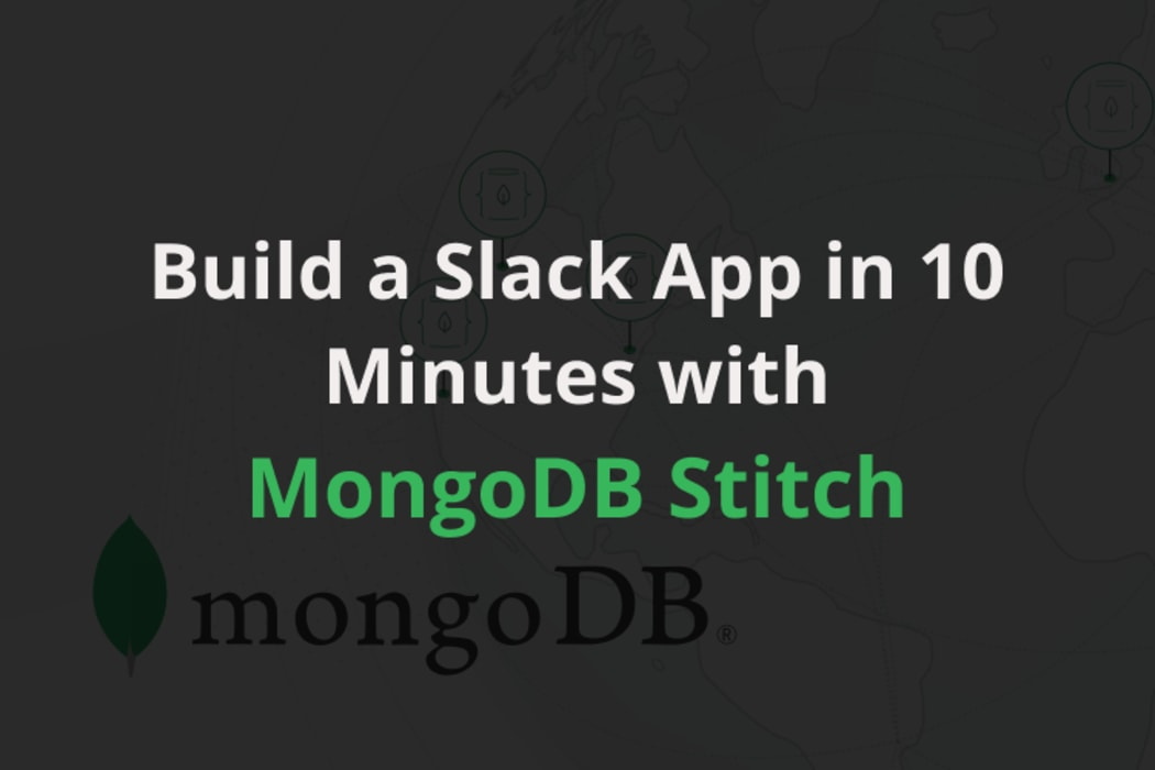 Build a Slack App in 10 Minutes with MongoDB Stitch