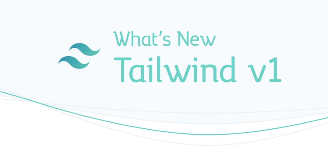 What's New in Tailwind CSS v1