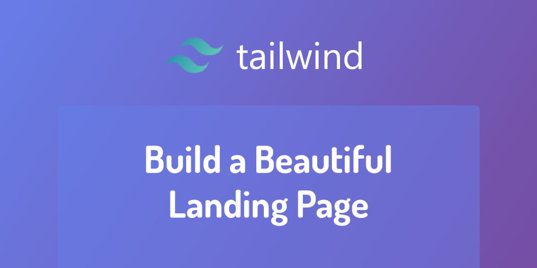 Build a Beautiful Landing Page with Tailwind CSS v1