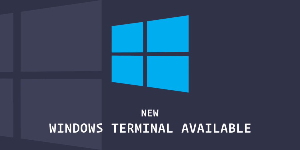 The New Windows Terminal Is Now Available to Download