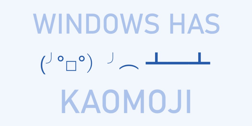Windows Emoji Picker Now Supports Kaomoji (●'◡'●)