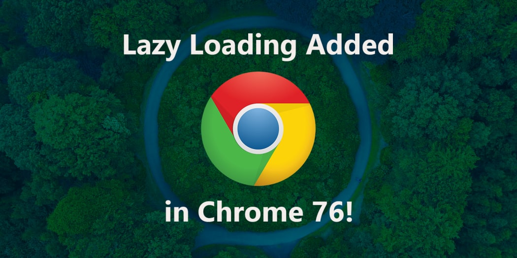 Native Lazy-Loading Launched on Chrome 76!