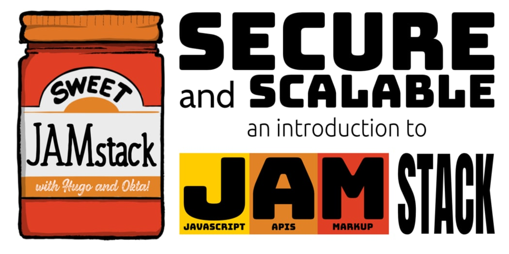 Secure and Scalable: An Introduction to JAMstack