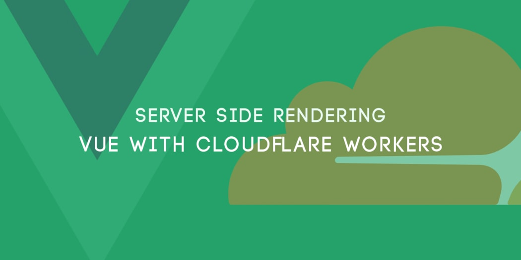 Server-Side Rendering with Vue and Cloudflare Workers