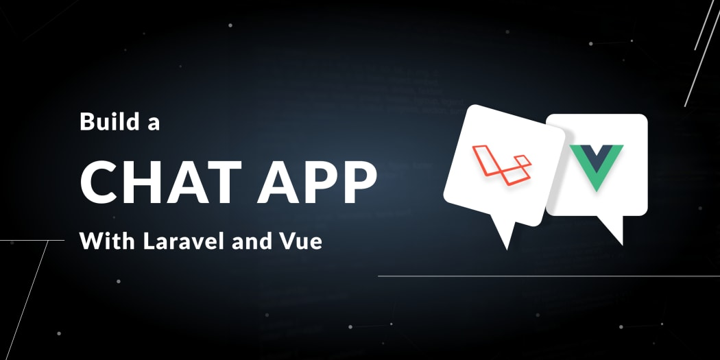 Build a chat app with Laravel and Vue