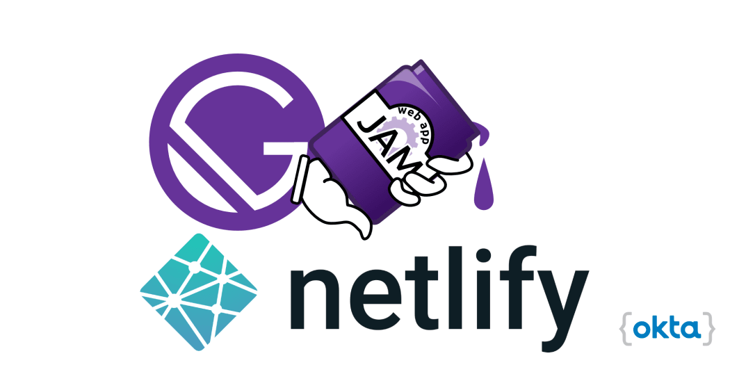 Get Your JAM on With Gatsby, React, and Netlify